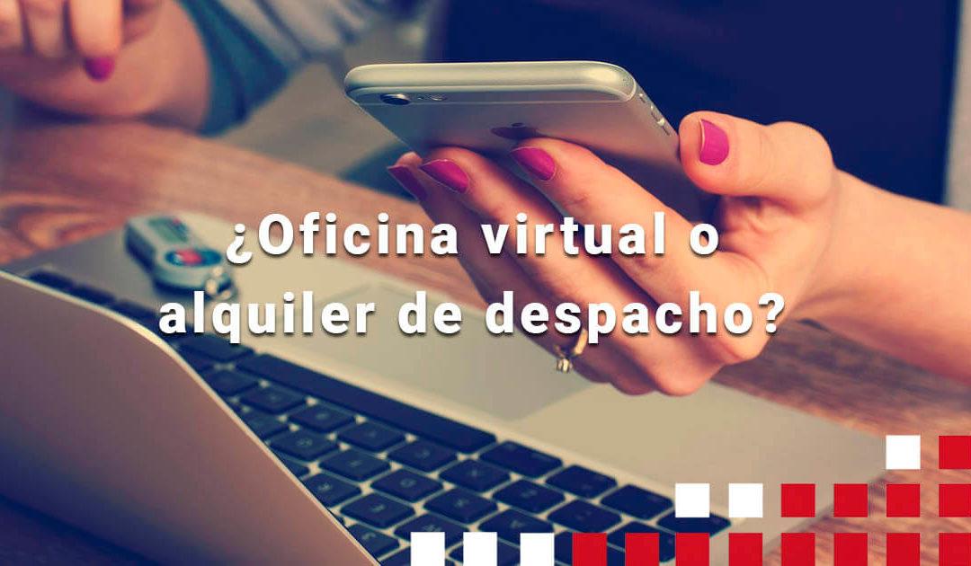 ¿Oficina virtual o despacho? Elija según sus necesidades