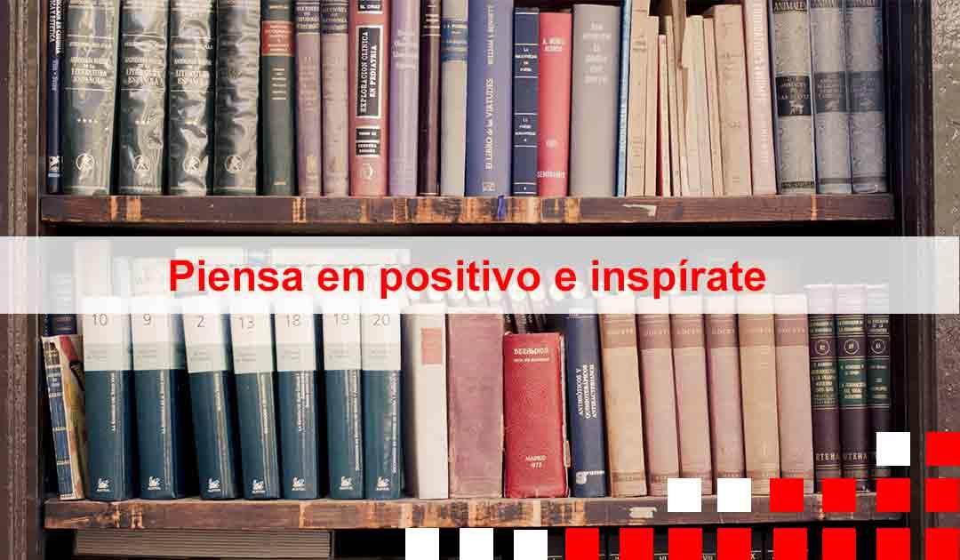 Piensa en positivo e inspírate